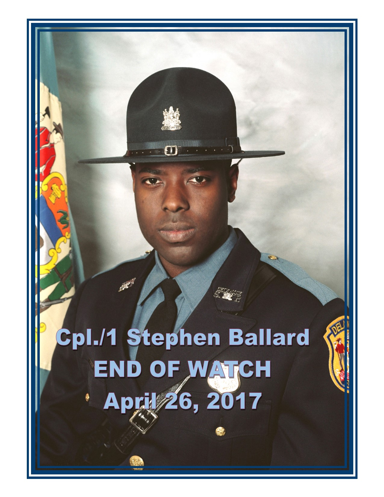 Delaware State Police Trooper Corporal First Class Stephen Ballard - End of Watch - April 26, 2017